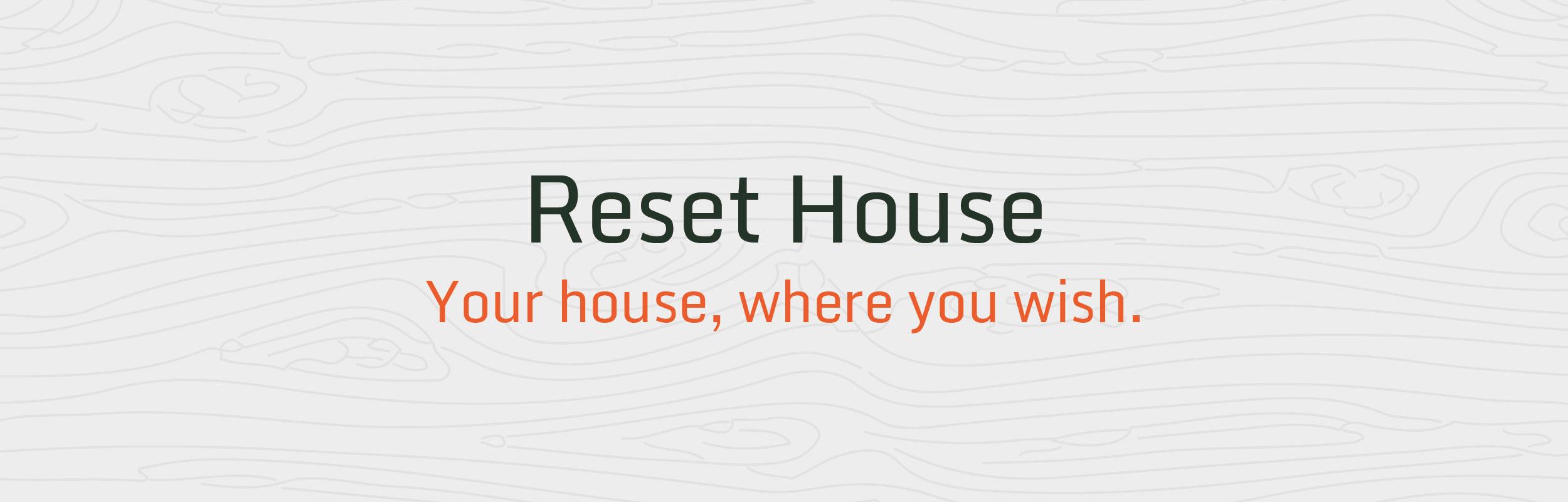 Reset House by GPU Design